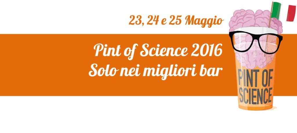 Locandina Pint of Science Italia 2016 . 23, 24, 25 Maggio. Solo nei migliori bar