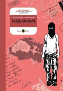 Carlo Giuliani. Il ribelle di Genova