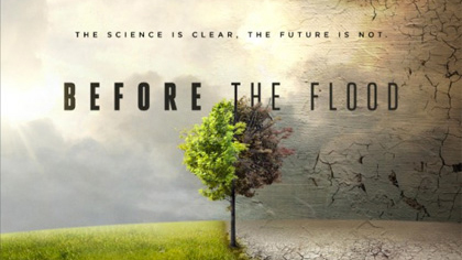 Locandina di Before the Flood: documentario prodotto da Leonardo di Caprio sul riscaldamento globale