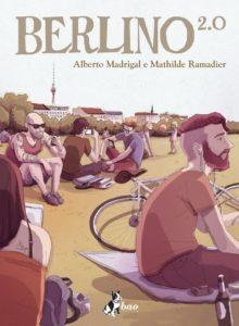 Millenials a fumetti: Berlino 2.0 e Va tutto bene di Alberto Madrigal