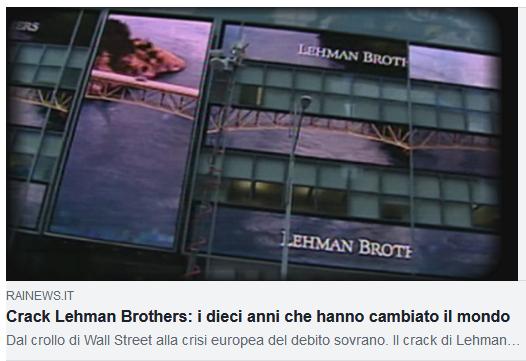 Crack Lehman Brothers: i dieci anni che hanno cambiato il modno (RaiNews)