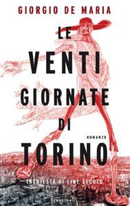 Le venti giornate di Torino. Inchiesta di fine secolo di Giorgio De Maria.