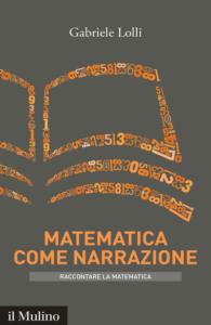 copertina del libro Matematica come narrazione di Gabriele Lolli