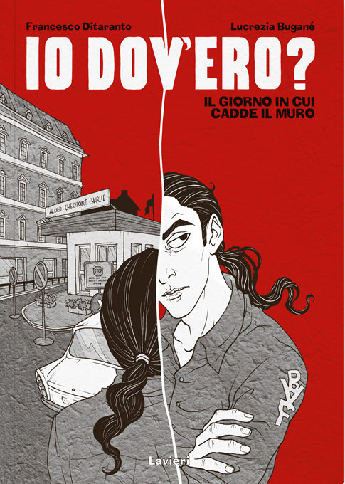 Io dov'ero? – Un graphic novel all'ombra del Muro