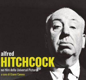 La locandina della mostra Alfred Hitchcock nei film della Universal Pictures - a cura di Gianni Canova