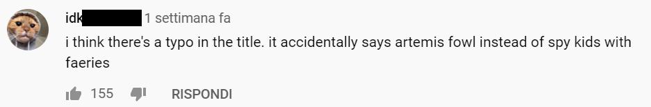 """Commenti al trailer di artemis fowl: """"C'è un errore nel titolo. Dice accidentalmente Artemis Fowl invece che Spy Kids con fate"""""""