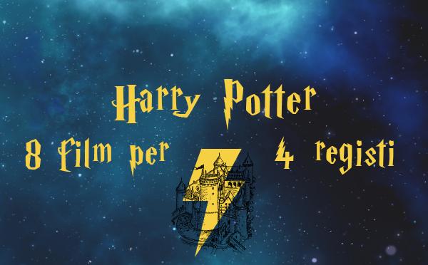 Harry Potter - 8 film per 4 registi