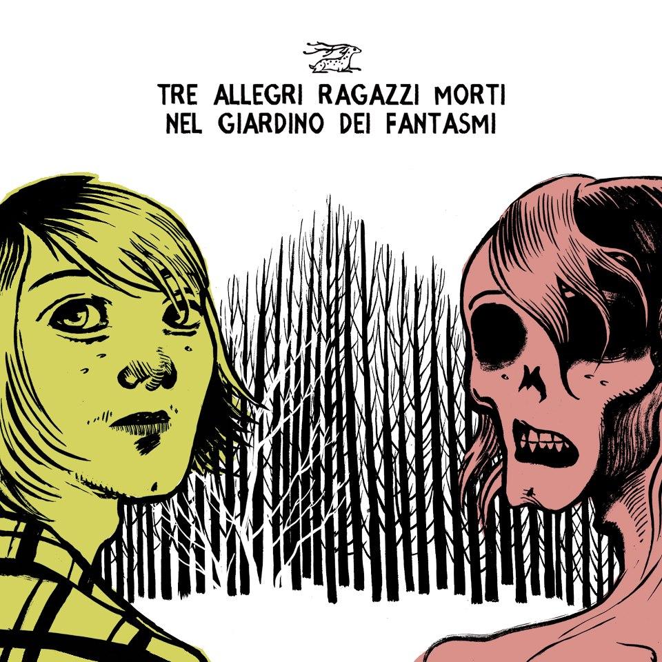 I Tre Allegri Ragazzi Morti nel giardino dei fantasmi – intervista a Davide Toffolo