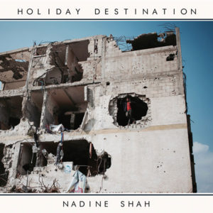 Holiday Destination di Nadine Shah
