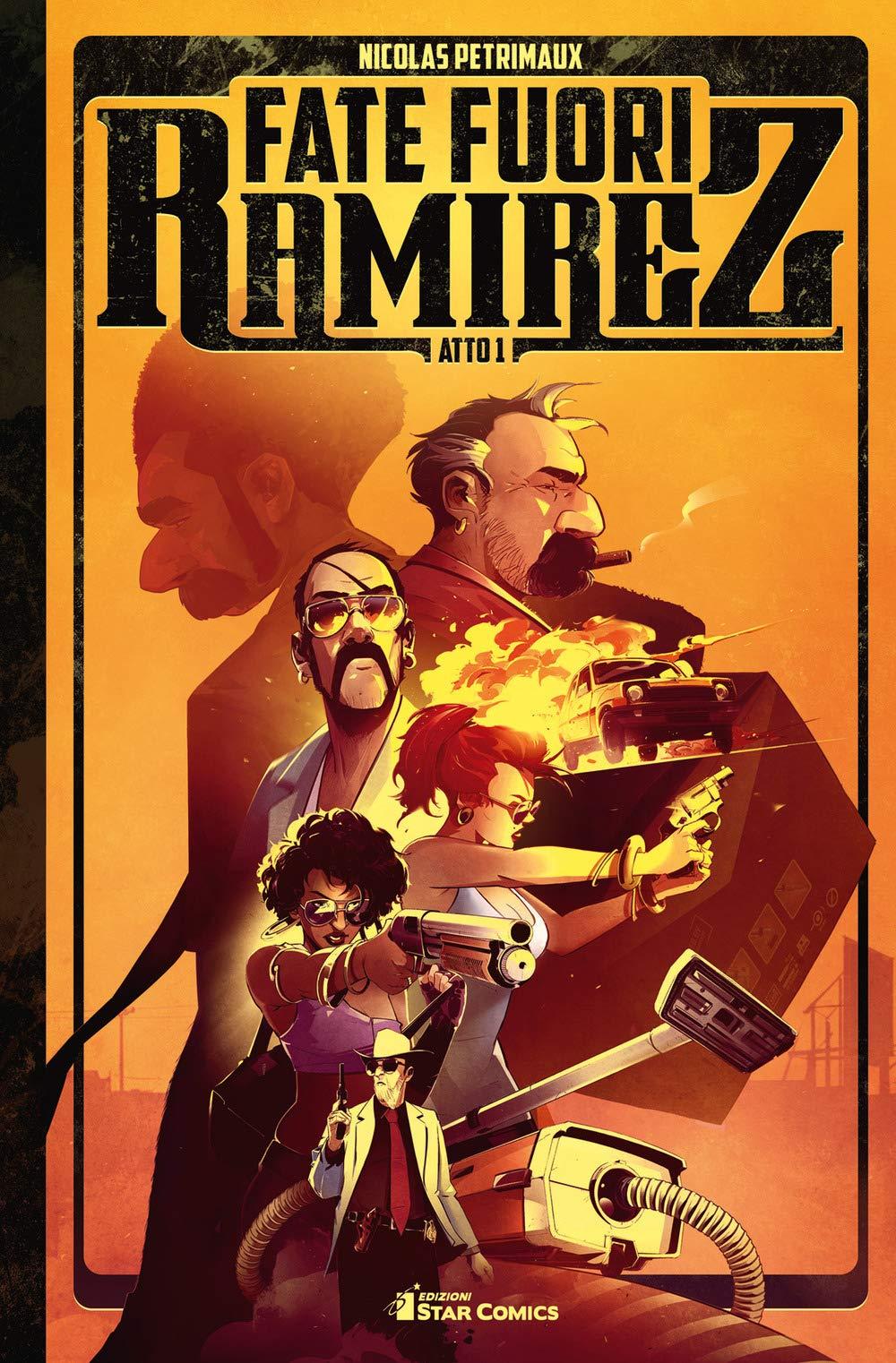 Fate fuori Ramirez – Atto 1