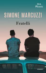 Fratelli, di Simone Marcuzzi – L'importanza di un legame non voluto