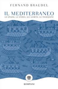 Il Mediterraneo, di Fernand Braudel – Conosciamo davvero la nostra storia?