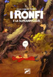 I Ronfi e la Superamicizia – Fumetti per bambini diventati non troppo adulti