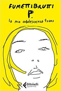La copertina di P. - La mia adolescenza trans, di Fumettibrutti