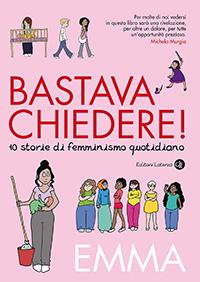15 fumetti femministi: la copertina di Bastava chiedere, di Emma Clit