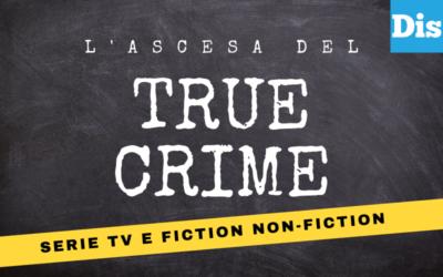 L'ascesa delle serie true crime (e un inaspettato studio sul pubblico femminile)
